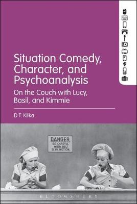 Situation Comedy, Character, and Psychoanalysis - D. T. Klika