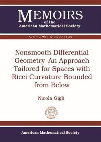Nonsmooth Differential Geometry-An Approach Tailored for Spaces with Ricci Curvature Bounded from Below - Nicola Gigli