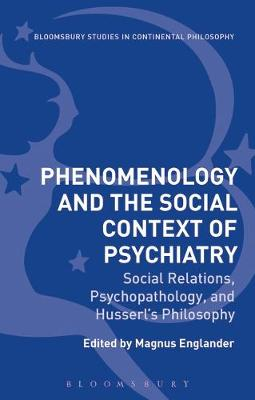 Phenomenology and the Social Context of Psychiatry - Magnus Englander