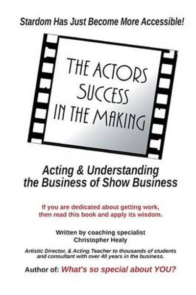 The Actors Success in the Making - Christopher Healy