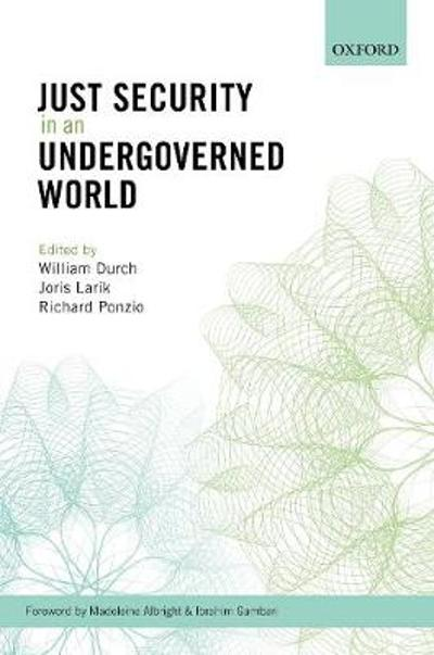 Just Security in an Undergoverned World - William J. Durch