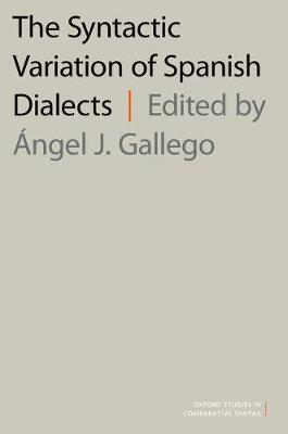 The Syntactic Variation of Spanish Dialects - Angel J. Gallego