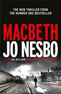 Macbeth - Jo Nesbø