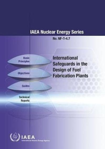 International Safeguards in the Design of Fuel Fabrication Plants - IAEA