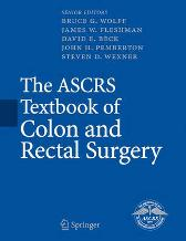 The ASCRS Textbook of Colon and Rectal Surgery - J.M. Church Julio Garcia-Aguilar P.L. Roberts T.J. Saclarides Michael J. Stamos Bruce G. Wolff James W. Fleshman David E. Beck John H. Pemberton Steven D. Wexner