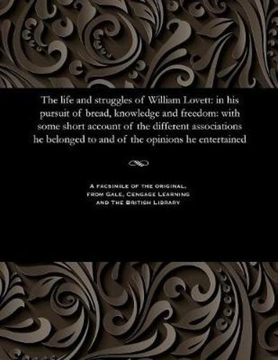 The Life and Struggles of William Lovett - William Lovett