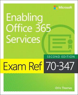 Exam Ref 70-347 Enabling Office 365 Services - Orin Thomas