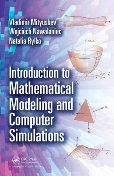 Introduction to Mathematical Modeling and Computer Simulations - Vladimir Mityushev