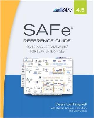 SAFe 4.5 Reference Guide - Dean Leffingwell