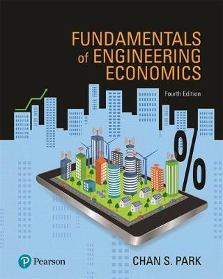Fundamentals of Engineering Economics - Chan S. Park