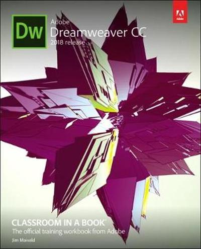 Adobe Dreamweaver CC Classroom in a Book (2018 release) - James Maivald