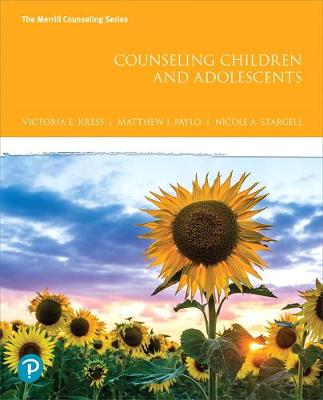 Counseling Children and Adolescents - Victoria E. Kress