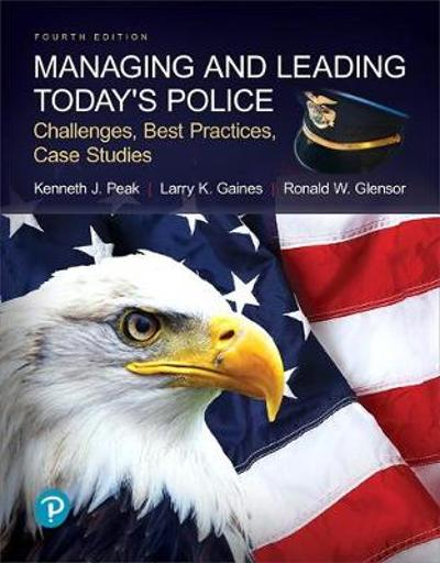 Managing and Leading Today's Police - Kenneth Peak