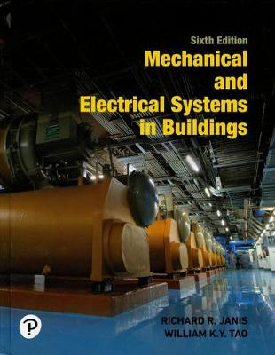 Mechanical and Electrical Systems in Buildings - Richard R. Janis
