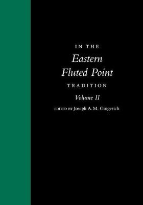 In the Eastern Fluted Point Tradition - Joseph A. M. Gingerich