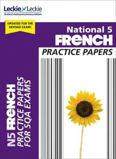 National 5 French Practice Papers - Eleanor McLellan