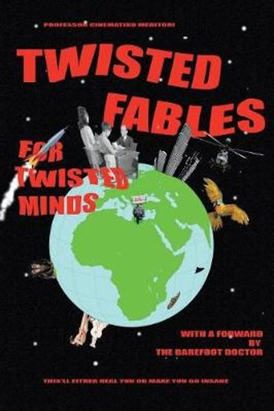 Twisted Fables for Twisted Minds - Barefoot Doctor