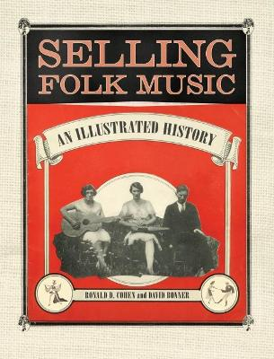 Selling Folk Music - Ronald D. Cohen