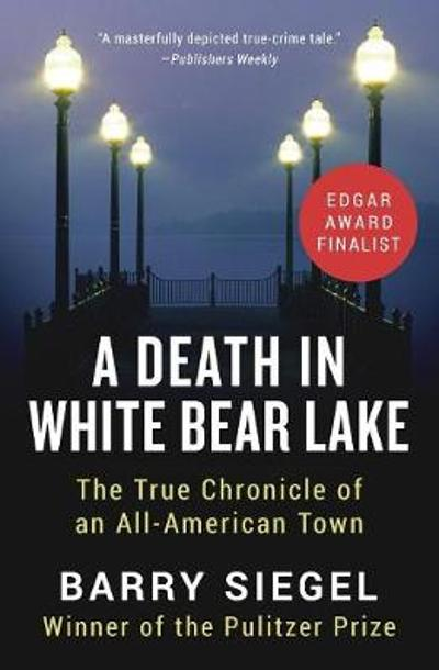 A Death in White Bear Lake - Barry Siegel