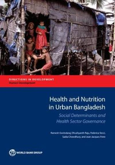 Health and Nutrition Outcomes and Determinants in Urban Bangladesh - Ramesh Govindaraj
