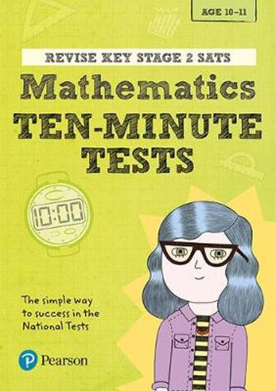 Revise Key Stage 2 SATs Mathematics Ten-Minute Tests - Giles Clare