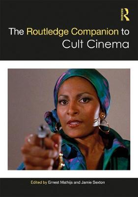 The Routledge Companion to Cult Cinema - Jamie Sexton