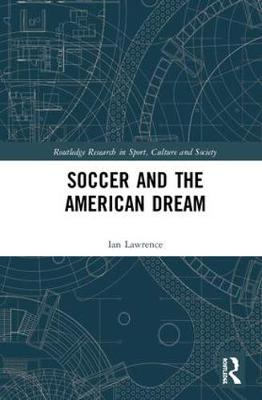 Soccer and the American Dream - Ian Lawrence