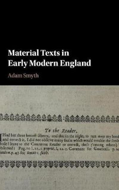 Material Texts in Early Modern England - Adam Smyth