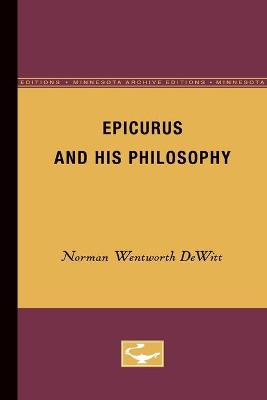 Epicurus and His Philosophy - Norman Wentworth DeWitt