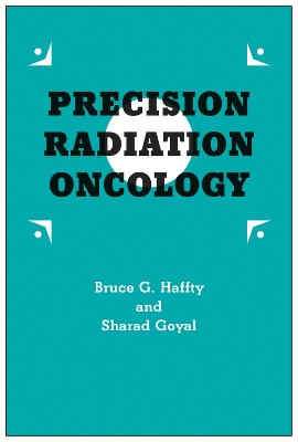 Precision Radiation Oncology - Bruce G. Haffty