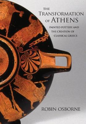 The Transformation of Athens - Robin Osborne