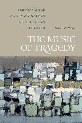 The Music of Tragedy - Naomi A. Weiss