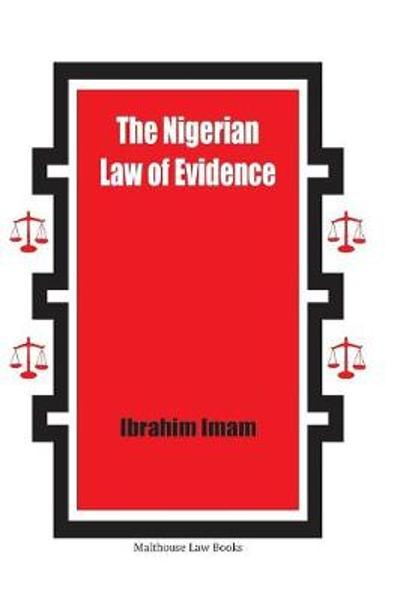 The Nigerian Law of Evidence - Ibrahim Imam