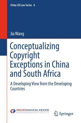 Conceptualizing Copyright Exceptions in China and South Africa - Jia Wang