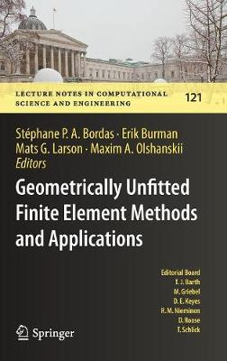 Geometrically Unfitted Finite Element Methods and Applications - Stephane P. A. Bordas
