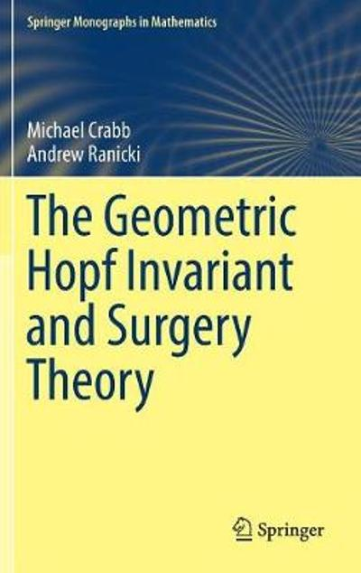 The Geometric Hopf Invariant and Surgery Theory - Michael Crabb