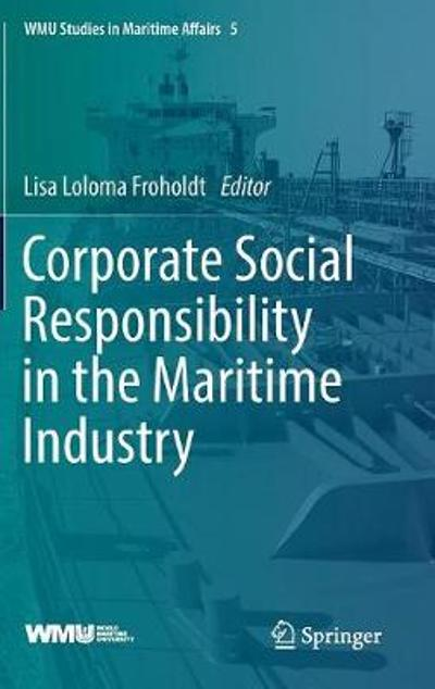 Corporate Social Responsibility in the Maritime Industry - Lisa Loloma Froholdt
