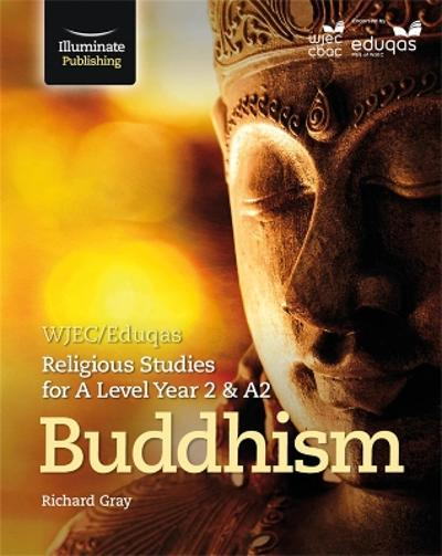 WJEC/Eduqas Religious Studies for A Level Year 2/A2: Buddhism - Nick Heap