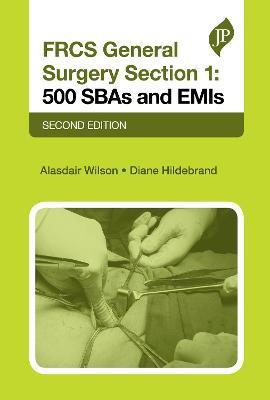 FRCS General Surgery Section 1: 500 SBAs and EMIs - Alasdair Wilson
