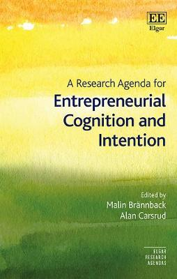 A Research Agenda for Entrepreneurial Cognition and Intention - Malin Brannback
