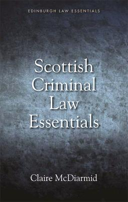 Scottish Criminal Law Essentials - Claire McDiarmid