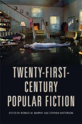 Twenty-First-Century Popular Fiction - Bernice Murphy