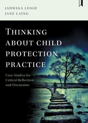 Thinking about child protection practice - Jadwiga Leigh