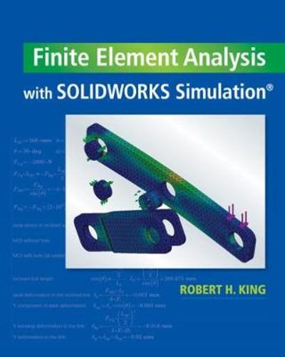 Finite Element Analysis with SOLIDWORKS Simulation -