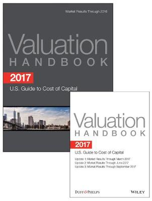 2017 Valuation Handbook - U.S. Guide to Cost of Capital + Quarterly PDF Updates (Set) - Roger J. Grabowski