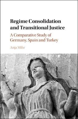 Regime Consolidation and Transitional Justice - Anja Mihr
