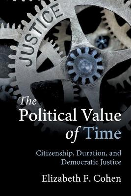 The Political Value of Time - Elizabeth F. Cohen