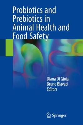 Probiotics and Prebiotics in Animal Health and Food Safety - Diana Di Gioia
