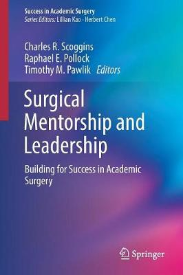 Surgical Mentorship and Leadership - Charles R. Scoggins