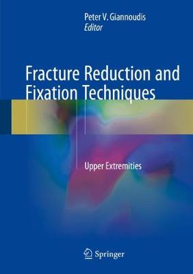 Fracture Reduction and Fixation Techniques - Peter V. Giannoudis